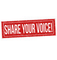 share your voice sign or stamp vector image