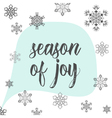 Christmas calligraphy season of joy Hand drawn vector image