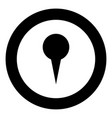 location indicator or pin black icon in circle vector image vector image
