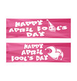 happy april fools day set banners for april 1 vector image