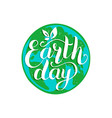 happy earth day hand lettering on globe map vector image vector image