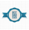 best dad ever greeting emblem with blue ribbon vector image vector image