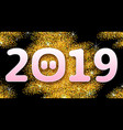2019 text with cartoon pigs face golden glitter vector image