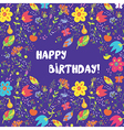Happy birthday card with flowers frame vector image