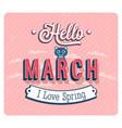 hello march typographic design vector image vector image