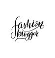 lettering fashion blogger vector image vector image