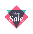 mega sale isolated sticker vector image vector image