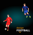 two soccer players in top form with ball vector image