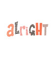 you all be alright black and white lettering vector image