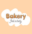 bakery fresh and tasty handmade color lettering vector image