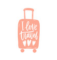 i love travel slogan phrase or message vector image vector image