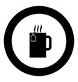 cup with hot tea black icon in circle vector image vector image