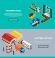manufacturing horizontal banners set vector image vector image