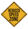 reduced speed zone vintage rusty metal sign vector image