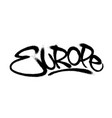 sprayed europe font graffiti with overspray in vector image vector image