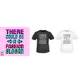 there could be a fashion slogan t shirt print vector image vector image