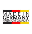 made in germany premium quality sticker vector image vector image