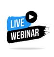 live webinar play online button vector image vector image