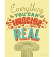 Everything You Can Imagine Is Real Quote Hand vector image