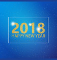 happy new year 2018 text design greeting vector image