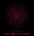 abstract shpere of pink glowing light particles vector image vector image