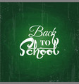 back to school text drawing by white chalk in vector image vector image