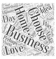 Choosing A Home Business Word Cloud Concept vector image vector image