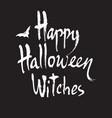 happy halloween witches handwritten brush vector image vector image