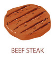 beef steak icon isometric style vector image vector image