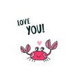 cute crab saying love you vector image