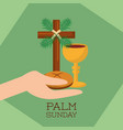 palm sunday hand holding bread cup jesus christ vector image vector image