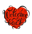 Welcome Back hand drawn lettering vector image vector image