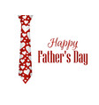 happy fathers day tie with hearts on a white vector image
