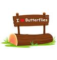 I love butterflies vector image vector image