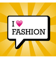 I love fashion background vector image vector image