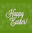 happy easter egg lettering on egg background vector image vector image