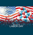 labor day poster or flyer vector image vector image