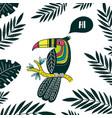 cute colorful toucan saying hi in tropical leaves vector image