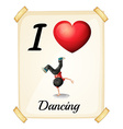 I love dancing vector image vector image