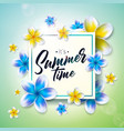 its summer time with flower on nature vector image vector image