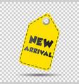 new arrival yellow hang tag vector image vector image