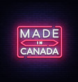 made in canada neon sign made in canada vector image vector image