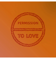 permission to love vector image vector image