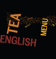 the english tea menu text background word cloud vector image vector image