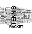 a tennis racket can make or break your game text vector image vector image