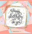 happy birthday handwritten lettering vector image