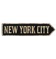 new york city vintage rusty metal sign vector image