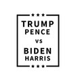 1327 trump pence vs biden harris poster vector image