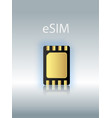 esim embedded sim card icon symbol concept new vector image