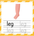 tracing worksheet with word leg learning material vector image vector image